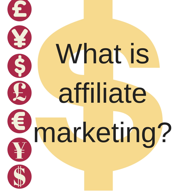 What is Affiliate Marketing & How do I start?