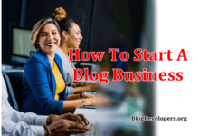 Photo of How To Start A Blog Business To Make Money
